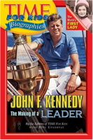 Time For Kids: John F. Kennedy: The Making of a Leader (Time For Kids)