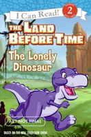 The Land Before Time: The Lonely Dinosaur (I Can Read Book 2)