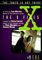 X Files #09 E.B.E. (X Files Middle Grade)