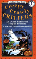 Creepy Crawly Critters and Other Halloween Tongue Twisters (An I Can Read Book, Level 1)