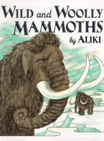 Wild and Woolly Mammoths: Revised Edition (Trophy Picture Books)