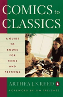 Comics to Classics: A Guide to Books for Teens and Preteens