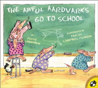 The Awful Aardvarks Go to School (Picture Books)