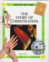 The Story of Communications (Ganeri, Anita, Signs of the Times.)
