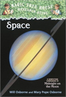 Space: A Nonfiction Companion to Midnight on the Moon (Magic Tree House Research Guide #6)