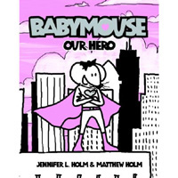 Babymouse #02: Our Hero (Graphic Novels)