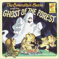The Berenstain Bears and the Ghost of the Forest (First Time Books)