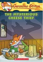The Mysterious Cheese Thief (Geronimo Stilton #31)