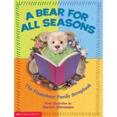 A Bear For All Seasons : A Kissenbear Family Scrapbook