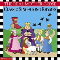 The Real Mother Goose Classic Sing-along Rhymes