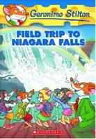 Field Trip to Niagara Falls (Geronimo Stilton #24)