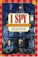 I Spy A Pumpkin (Scholastic Reader Level 1)