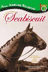A Horse Named Seabiscuit (All Aboard Reading. Station Stop 3)