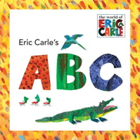 Eric Carle's ABC (The World of Eric Carle)