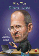 Who Was Steve Jobs? ( Who Was...? )