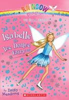 Isabelle The Ice Dance Fairy (Rainbow Magic: Dance Fairies #07)