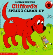 Clifford the Big Red Dog: Clifford's Spring Clean-Up