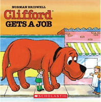 Clifford Gets a Job (Clifford the Big Red Dog)