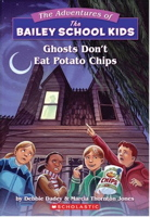 Ghosts Don't Eat Potato Chips (The Adventures of the Bailey School Kids, #5)