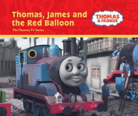 Thomas, James and the Red Balloon (Thomas & Friends Series)