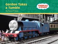 Gordon Takes a Tumble (Thomas & Friends Series)