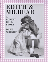 Edith and Mr. Bear: A Lonely Doll Story