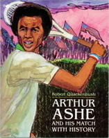 Arthur Ashe and His Match With History