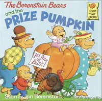The Berenstain Bears and the Prize Pumpkin (First Time Books)