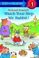 Richard Scarry's Watch Your Step, Mr. Rabbit! (Step-Into-Reading, Step 1)