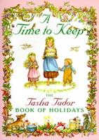 A Time to Keep: The Tasha Tudor Book of Holidays