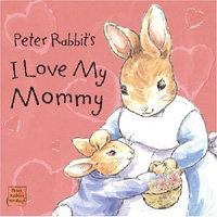 Peter Rabbit's I Love My Mommy (Peter Rabbit Seedlings)