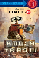 Smash Trash! ( Wall-E Step into Reading Step 1)