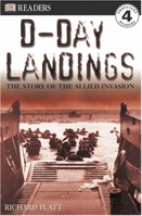 D-Day Landings: The Story of the Allied Invasion: STORY OF THE ALLIED INVASION