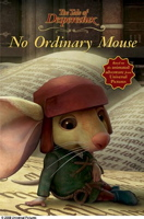 The Tale of Despereaux Movie Tie-In Reader: No Ordinary Mouse