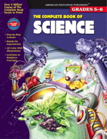 The Complete Book of Science, Grades 5-6