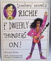 Richie F. Dweebly Thunders On! (Teachers' Secret Series)