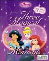 Disney Princess: Three Magical Moments : With Pop-up 3-D Viewer! (Disney Princess (Disney Press))
