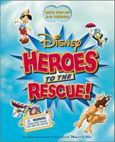 Heroes to the Rescue! : With Pop-Up 3-D Viewer!