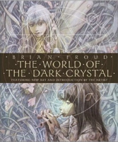 The World of the Dark Crystal: The Collector's Edition