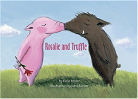 Rosalie and Truffle, Truffle and Rosalie