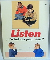 Listen-- What Do You Hear? (First Science Books Series)