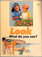 Look-- What Do You See? (First Science Books Series)
