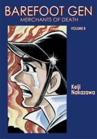 Merchants of Death (Barefoot Gen #08)
