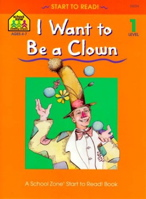 I Want to Be a Clown (Start to Read Series)