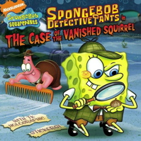 SpongeBob DetectivePants in the Case of the Vanished Squirrel (Spongebob Squarepants)