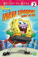 Man Sponge Saves the Day (Spongebob Squarepants Ready-to-Read)