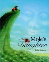 The Mole's Daughter: An Adaptation of a Korean Folktale