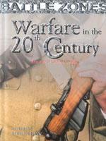 Warfare in the 20th Century (Battle Zones)