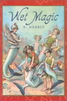 Wet Magic (Books of Wonder (Seastar Paperback))