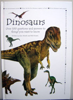 Dinosaurs Over 100 questions and answers to things you want to know
